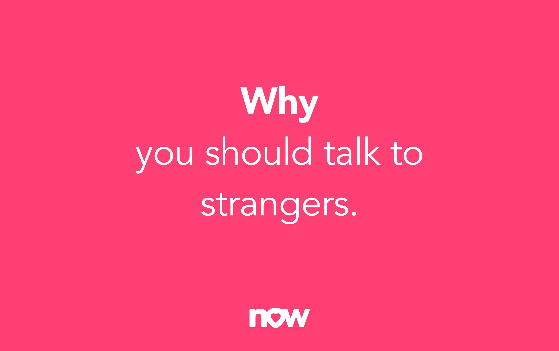 Talk stranger